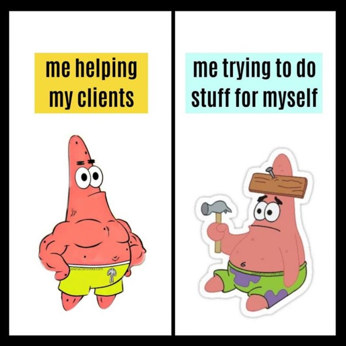 "Spongebob Squarepants Meme ""Me Helping Clients"" with a buff Patrick Star and ""me trying to do stuff for myself"" with Patrick Star with a nailed board in his head while holding a hammer."